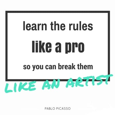 """learn the rules like a pro so you can break them like an artist"" singing quote"