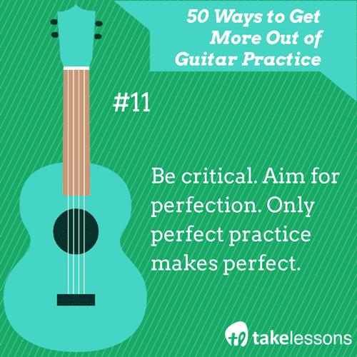 11: 50 Ways to Get More of Guitar Practice