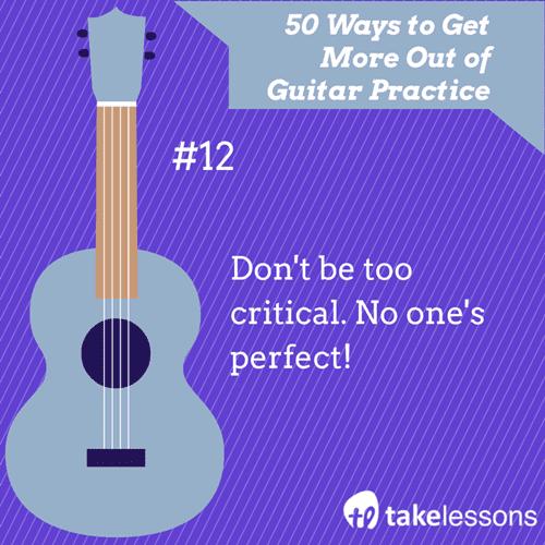 13: 50 Ways to Get More of Guitar Practice