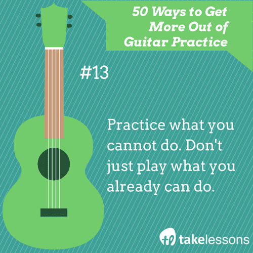 13: 50 Ways to Get More of Guitar Practice