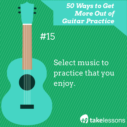 15: 50 Ways to Get More of Guitar Practice
