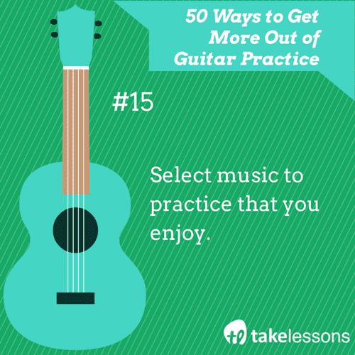15: 50 Ways to Get More of Guitar Practice