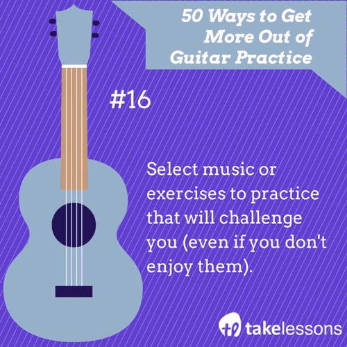 16: 50 Ways to Get More of Guitar Practice