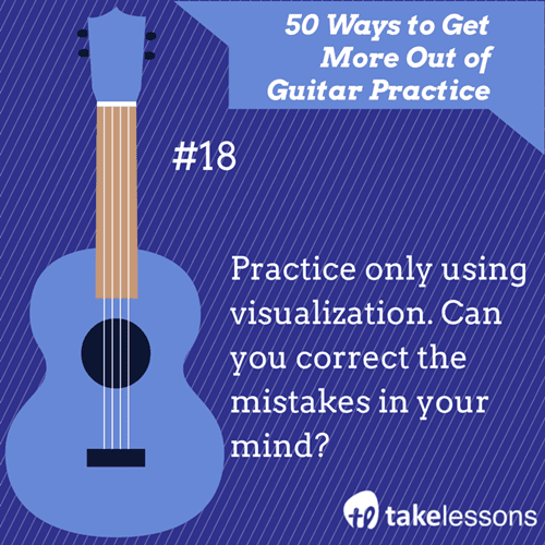 18: 50 Ways to Get More of Guitar Practice