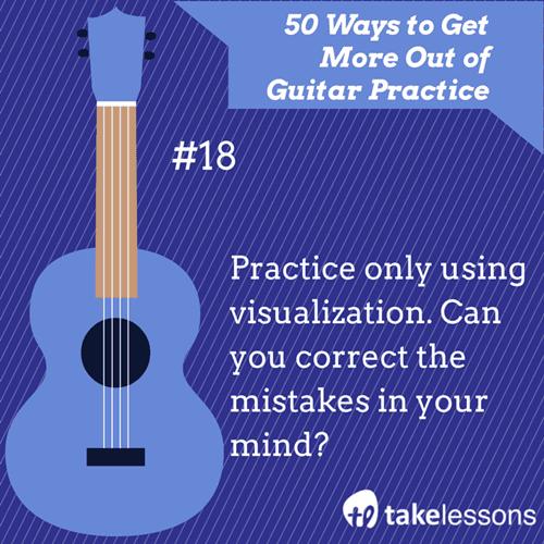18: 50 Ways to Get More of Guitar Practice