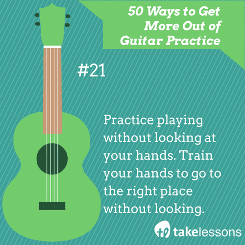 21: 50 Ways to Get More Out of Guitar Practice