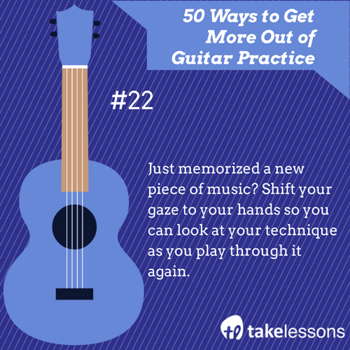 22: 50 Ways to Get More Out of Guitar Practice