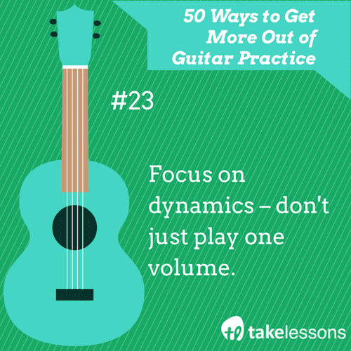 23: 50 Ways to Get More Out of Guitar Practice