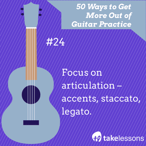 24: 50 Ways to Get More Out of Guitar Practice