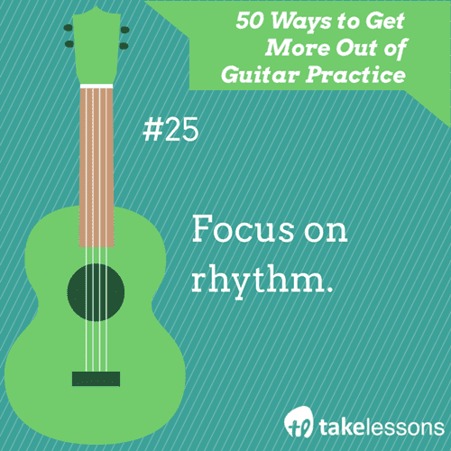25: 50 Ways to Get More Out of Guitar Practice