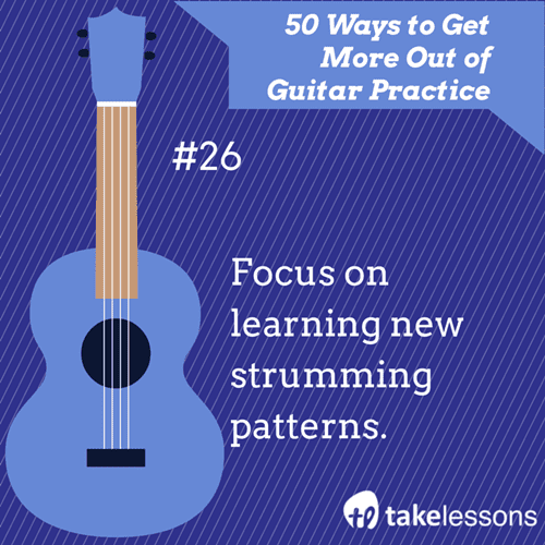 26: 50 Ways to Get More Out of Guitar Practice