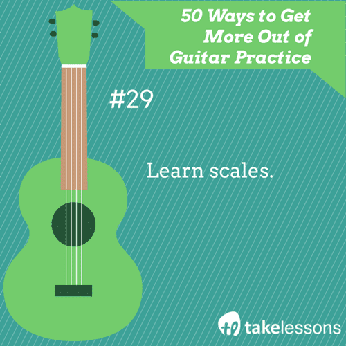 29: 50 Ways to Get More Out of Guitar Practice