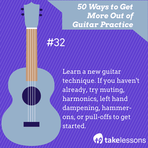 32: 50 Ways to Get More Out of Guitar Practice