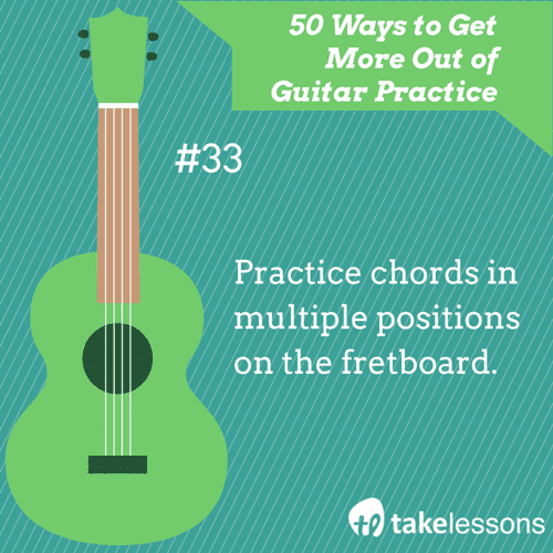 33: 50 Ways to Get More Out of Guitar Practice