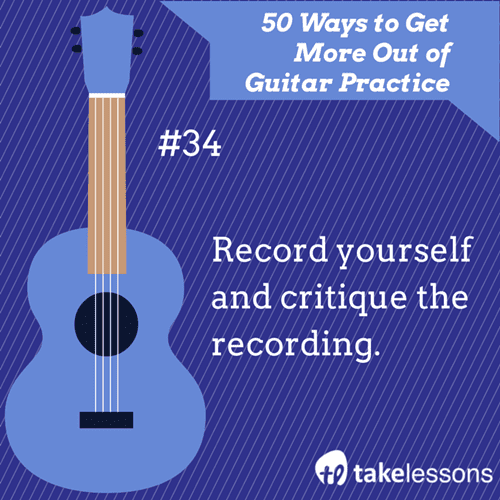 34: 50 Ways to Get More Out of Guitar Practice