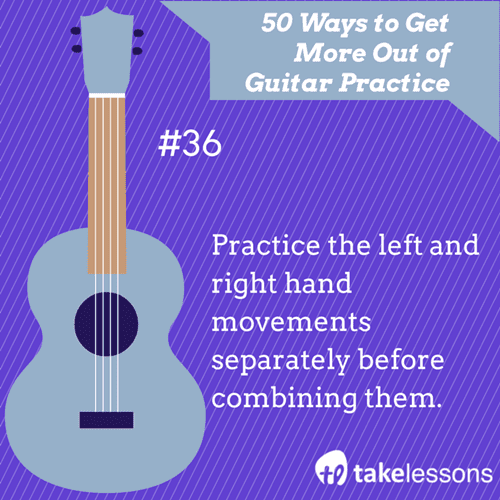 36: 50 Ways to Get More Out of Guitar Practice