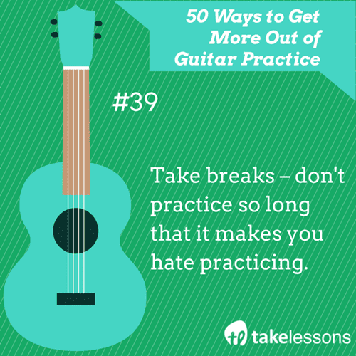 39: 50 Ways to Get More Out of Guitar Practice