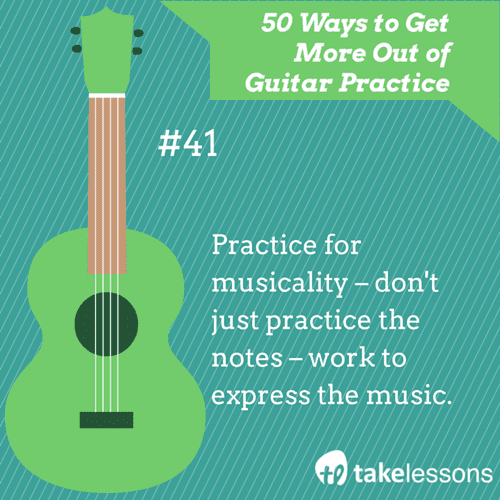 41: 50 Ways to Get More Out of Guitar Practice