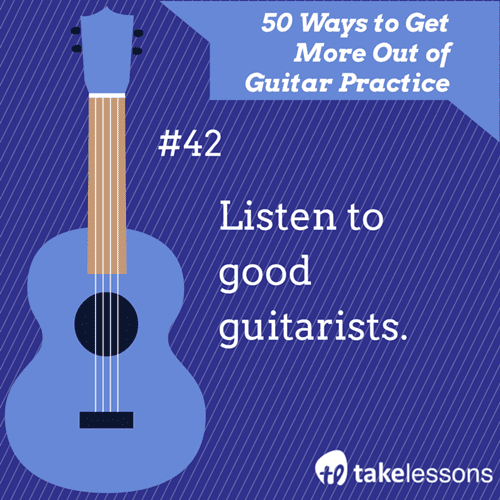 42: 50 Ways to Get More Out of Guitar Practice