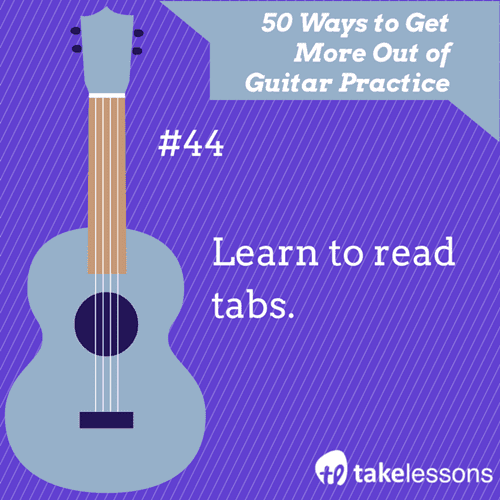 44: 50 Ways to Get More Out of Guitar Practice