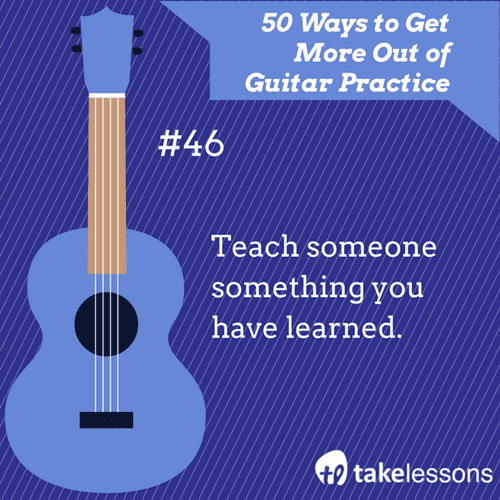46: 50 Ways to Get More Out of Guitar Practice