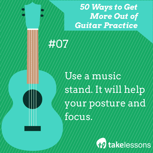 7: 50 Ways to Get More Out of Guitar Practice
