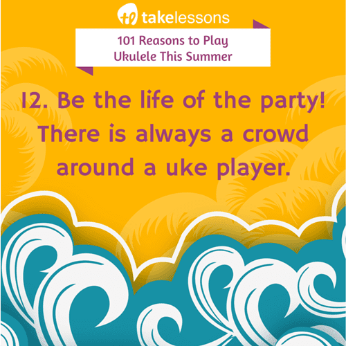 101 Reasons To Play Ukulele This Summer