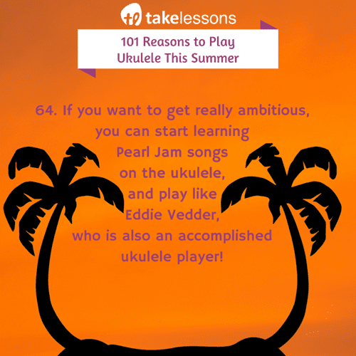 101 Reasons to Play Ukulele This Summer – TakeLessons Blog