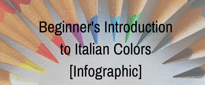 Beginner's Introduction to Italian Colors (Infographic)