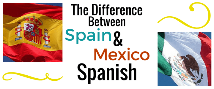 Spanish in Spain vs. Mexico: What's the Difference?