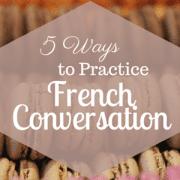 header 5 Ways to Practice French Conversation