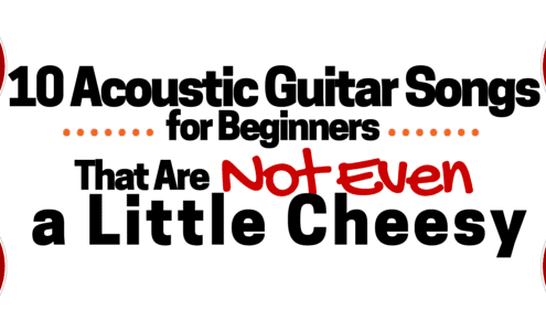 10 Acoustic Guitar Songs for Beginners That Are Not Even a Little Cheesy