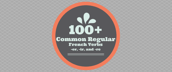 List of 100+ Common Regular French Verbs