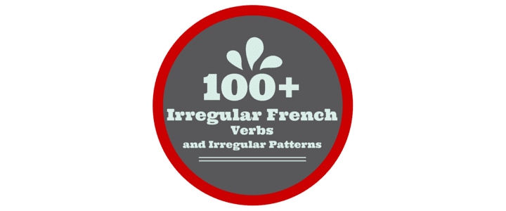 List of 100+ Common Irregular French Verbs