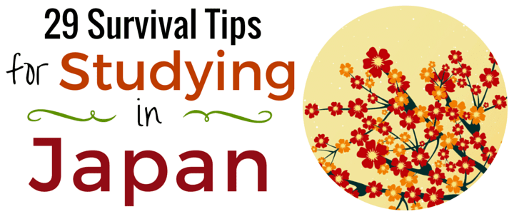 29 Survival Tips for Studying in Japan