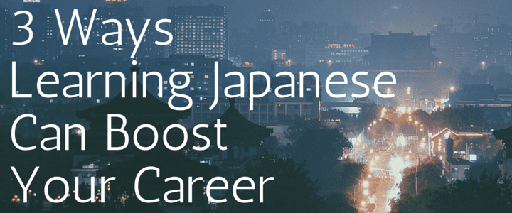 3 Ways Learning Japanese Can Boost Your Career