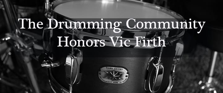 The Drumming Community Honors Vic Firth