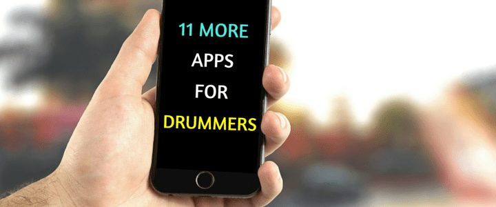 11 More Awesome Music Apps for Drummers