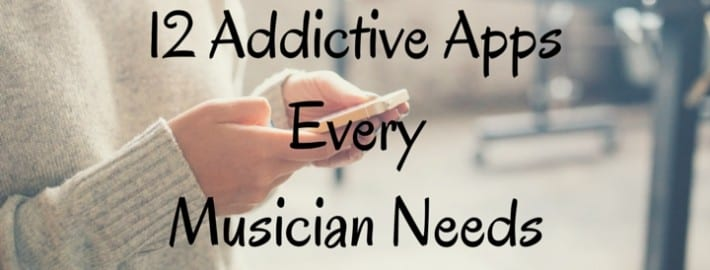 12 Addictive Apps Every Musician Needs - top music apps
