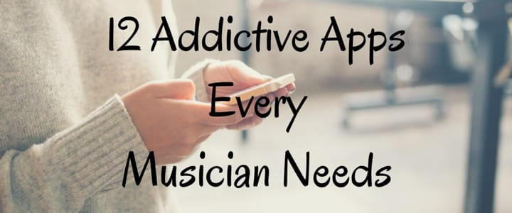 12 Addictive Apps Every Musician Needs (2015 Update)