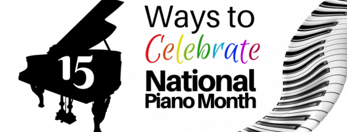 15 Ways to Celebrate National Piano Month
