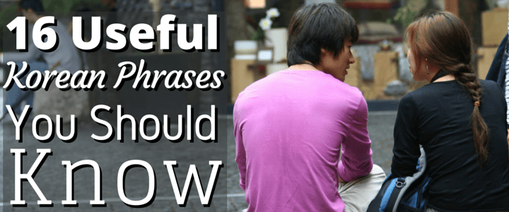 16 Useful Korean Phrases You Should Know