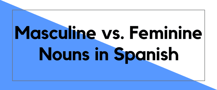 Masculine & Feminine Spanish Nouns | Test Yourself!