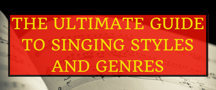 The Ultimate Guide to Singing Styles and Genres