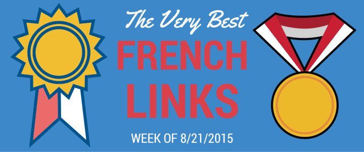 Learn Language Online: French Links of the Week 8/21/2015