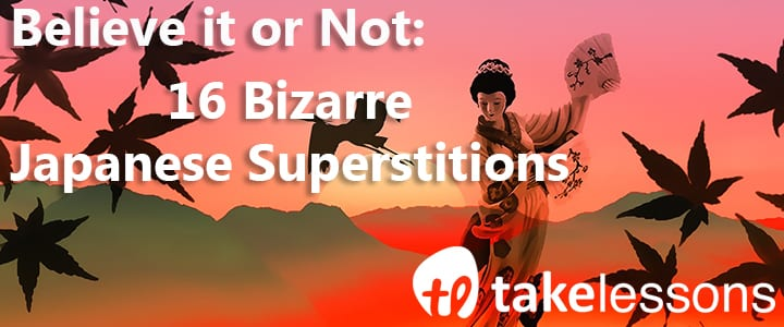 Believe it or Not: 16 Bizarre Japanese Superstitions