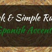 4 Quick and Simple Rules for Spanish Accent Marks
