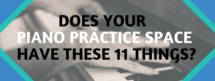 how to practice piano at home