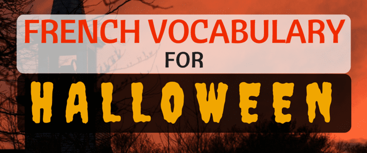 Halloween in France: French Vocabulary and Traditions for Halloween