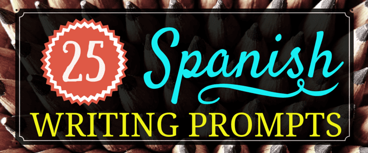 creative writing prompts to practice spanish